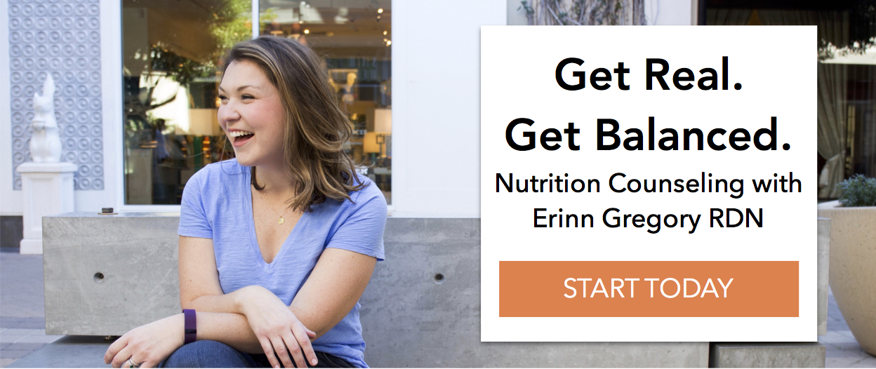 Get Real. Get Balanced. Nutition Counseling with Erinn Gregory RDN. Start Now.